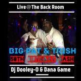 Live @ The Back Room Big Pat & Trish 50th Birthday Bash with Dj Dooley-o & Dana Game