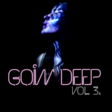 Goin' Deep, Vol 3