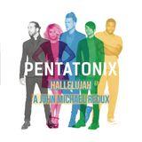 Pentatonix - Hallelujah (A John Michael Redux)