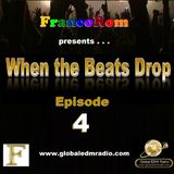 FrancoRom - When The Beats Drop (Episode 04)