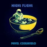 Pavel Costaneto -  NIGHT FLIGHT