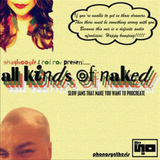 Shayboogie+Rod Roc present:  All Kinds of Naked (slow jams that make you want to procreate)