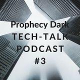 Prophecy Dark - Tech-Talk Podcast#3