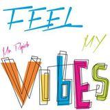 Feel My Vibes (05.01.2013)