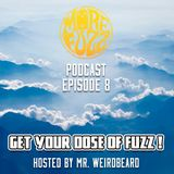 More Fuzz Podcast - Episode 8