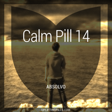 Calm Pill 14 - Absolvo (First Half)