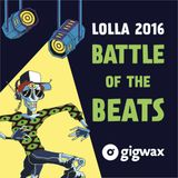 Lolla 2016 Battle of the Beats