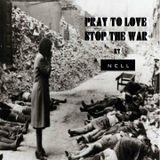 PRAY TO LOVE STOP THE WAR- DUB REMIX