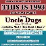 Uncle Dugs Presents Vibena Boat Party. May 2018