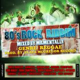 80's Rock Riddim Mix By Mr Mentally (Jan 2013) Reggae