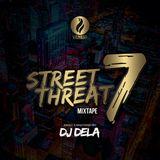 Street Threat Mixtape 7