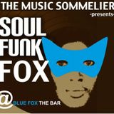 """THE MUSIC SOMMELIER -presents- """"SOUL FUNK FOX"""""""