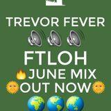 Trevor Fever #FTLOH  June Edition 2014.