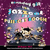 Jazzcat - Birthday Gift For PUSSYCAT BOOGIE (28 August 2017)