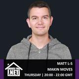 Matt LS - Makin Moves 16 JAN 2020
