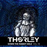 Thorley - Down The Rabbit Hole Vol 18
