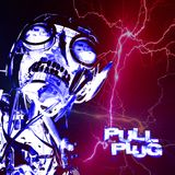 Pull The Plug - 12th January 2017