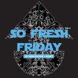 So Fresh Friday Vol. 2   May 20114