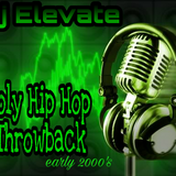 Dj Elevate - Holy Hip Hop Throwback (early 2000's)