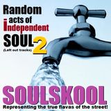 RANDOM ACTS of 'INDEPENDENT' SOUL 2 (Left out tracks) Feat: Reva Devito, Christie Cooley, Chey Hawt.