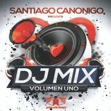 santiago canonigo dj mix vol.1