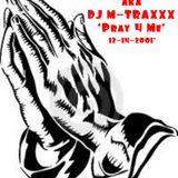 Manny Cuevas aka DJ M-TRAXXX 'Pray 4 Me' - Dec 14th 2001'