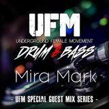 *MIRA MARK* Underground Female Movement -Special Guest Mix Series- UFMSPG09