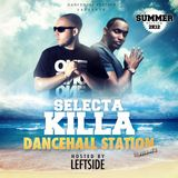 SELECTA KILLA - DANCEHALL STATION MIXTAPE VOLUME 2 HOSTED BY LEFTSIDE