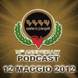 12 Maggio 2012 @ Corte degli Angeli