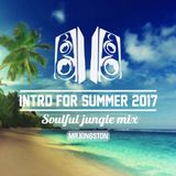 Mr.Kingston - Intro for Summer 2017 mix