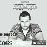 Best Served Loud - Episode 003 (Yves De Lacroix Mix)