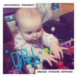 Pauleywood Presents:  DJ Relz....Babies Pushing Buttons (2017 Mix)