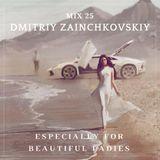 DMITRIY ZAINCHKOVSKIY - MIX 25