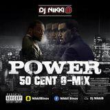 POWER - 50 Cent Mega Mix By DJ NIKKI B