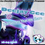 Deejay Cee @ The Secrets That We Share 16-04-2016