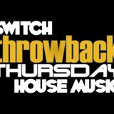 Switch - #131 Throwback Thursday (House Music)