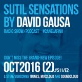 Sutil Sensations Radio Show/Podcast -October 20th 2016- The 2nd show of the new season 2016/2017!