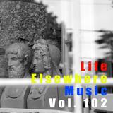 Life Elsewhere Music Vol 102