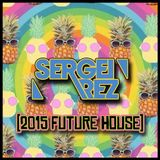 Sergei Rez [2015 Future House]