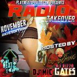 Radio Takeover (November 2k18 Edition) Hosted by DJ Rizzo Gates, DJ Domino, Dj1mic & DJ Viv