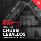 Chus & Ceballos - Stereo Productions Podcast 251 (live at Resistance Mexico) - 01-Jun-2018