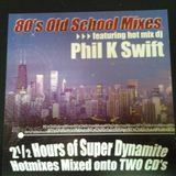 Phil K Swift Old School Mix One