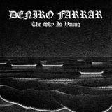 Deniro Farrar - The Sky Is Young