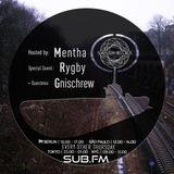 Mentha b2b Rygby plus Gnischrew Guestmix - Subaltern Radio 15/02/2018 on SUB.FM
