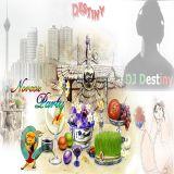 DJ Destiny - Norooz Party 96