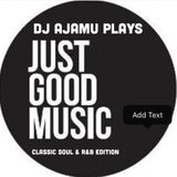 Just Good Music: Classic Soul & R&B Edition