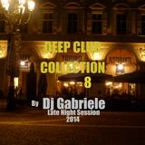 Deep House Club Collection 8 by Dj Gabriele Late Night Session 2014