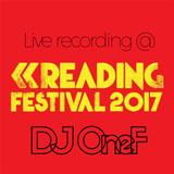 @DJOneF LIVE @ Reading Festival [Old School & New House]