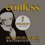 DJ MANUEL PEREZ - CONFESS (RECORDED LIVE - SPEAKEASY 17/02/2017)