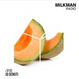 Milkman Radio #10 JD senuTI